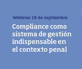 Webinar: Compliance como sistema de gestión indispensable en el contexto penal